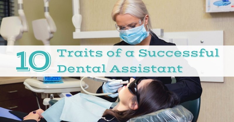 10 Traits of a Successful Dental Assistant