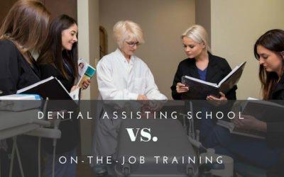 Dental Assisting School vs. On-the-Job Training