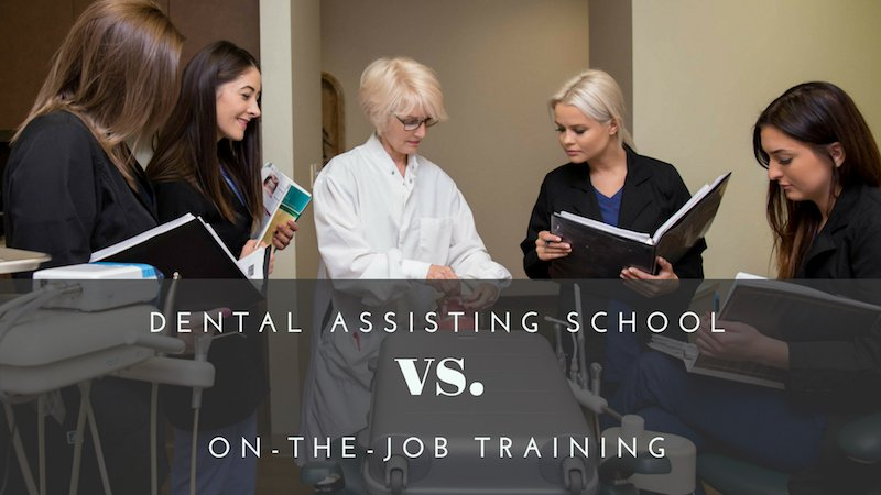 Dental Assisting School vs. On-the-Job Training
